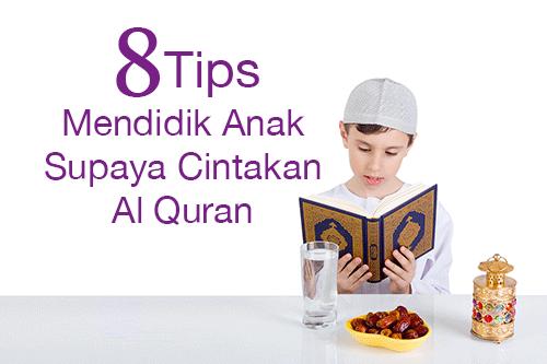 Tips Mendidik Anak Supaya Cintakan Al Quran